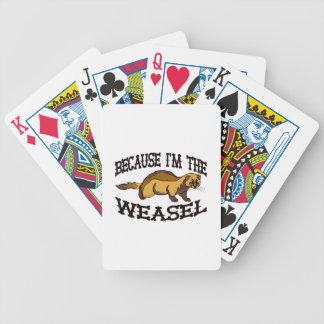 Weil ich der Weasel bin Bicycle Spielkarten