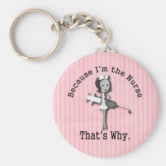 Weil ich die lustige Krankenschwester deshalb bin Schlüsselanhänger