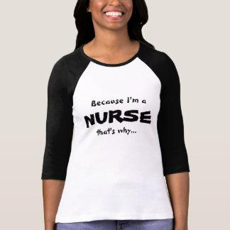 Weil ich eine Krankenschwester… bin T-Shirt