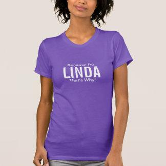 Weil ich Linda deshalb bin! T-Shirt