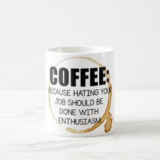 Weil Morgen, Montage und Jobs sind zum Kotzen…. Kaffeetasse