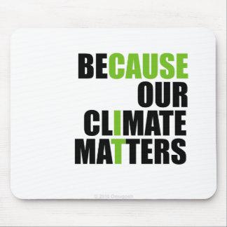 Weil unser Klima von Bedeutung ist - Mausunterlage Mauspad