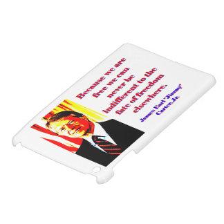 Weil wir frei sind - Jimmy Carter iPad Mini Hülle