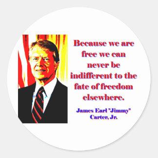 Weil wir frei sind - Jimmy Carter Runder Aufkleber