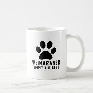 Weimaraner einfach das Beste Kaffeetasse