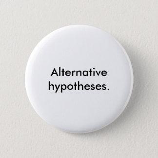 """Weiße """"alternative Standardhypothesen."""" Knopf Runder Button 5,7 Cm"""