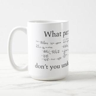 Welches Teil nicht verstehen Sie? Lustiges Kaffeetasse