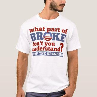 Welches Teil von BROKE nicht verstehen Sie? T-Shirt