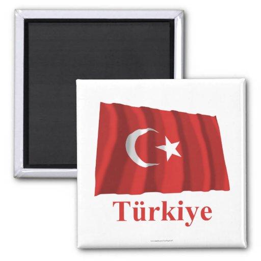 Wellenartig bewegende Flagge der Türkei mit Namen  Kühlschrankmagnet
