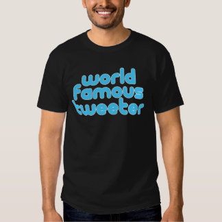 WELTBERÜHMTES TWEETER T-Shirt