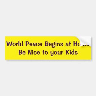 Weltfrieden fängt ist zu Hause Nizza zu Ihren Autoaufkleber