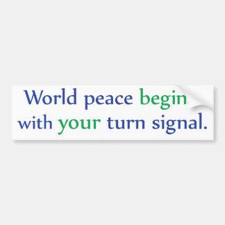 Weltfrieden fängt mit Ihrem Blinker an Autoaufkleber