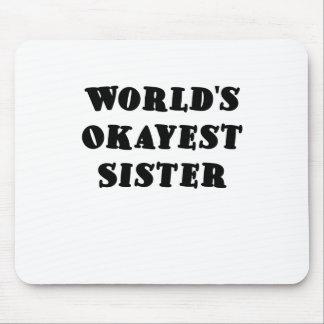 WeltOkayest Schwester Mauspad