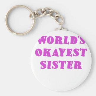 WeltOkayest Schwester Schlüsselanhänger