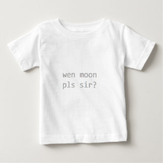 wen Mond pls Sir? Baby T-shirt