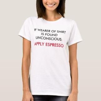 Wenden Sie im Notfall Espresso - Kaffee-Liebhaber T-Shirt