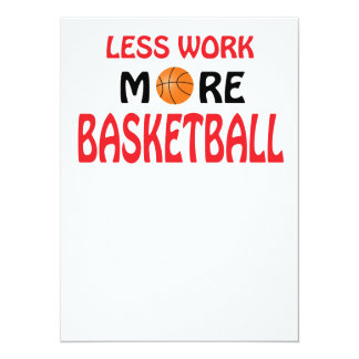 Weniger Arbeit mehr Basketball 14 X 19,5 Cm Einladungskarte