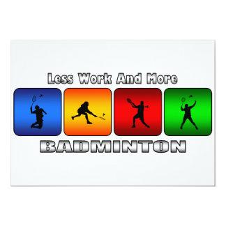 Weniger Arbeit und mehr Badminton 12,7 X 17,8 Cm Einladungskarte