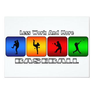 Weniger Arbeit und mehr Baseball 12,7 X 17,8 Cm Einladungskarte