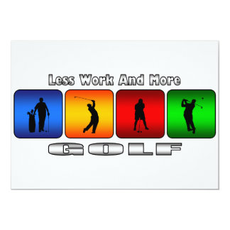 Weniger Arbeit und mehr Golf 12,7 X 17,8 Cm Einladungskarte