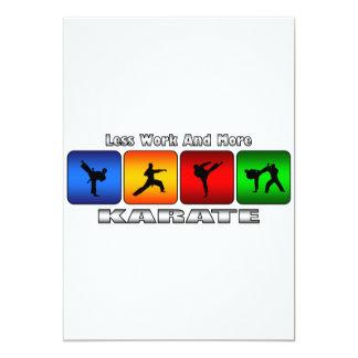 Weniger Arbeit und mehr Karate 12,7 X 17,8 Cm Einladungskarte