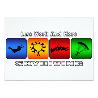 Weniger Arbeit und mehr Skydiving 12,7 X 17,8 Cm Einladungskarte
