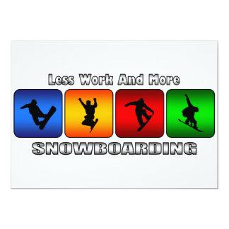 Weniger Arbeit und mehr Snowboarding 12,7 X 17,8 Cm Einladungskarte