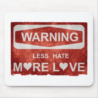 Weniger Hass mehr Liebe-Warnzeichen Mousepad