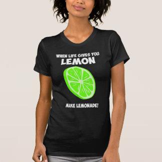 Wenn das Leben Ihnen Zitronen gibt, machen Sie T-Shirt