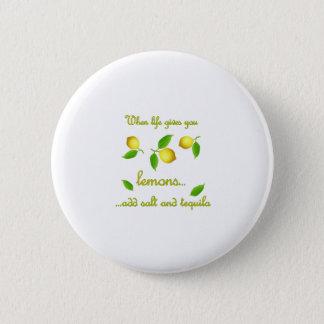 Wenn das Leben Ihnen Zitronen gibt Runder Button 5,7 Cm