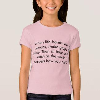 Wenn das Leben Ihnen Zitronen übergibt T-Shirt