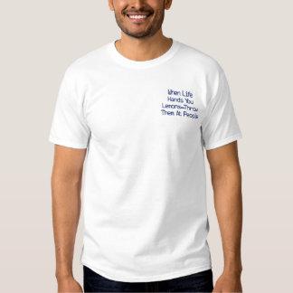 Wenn das Leben Sie übergibt, werfen Zitronen… sie Besticktes T-Shirt