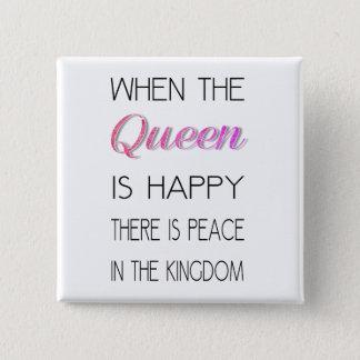 Wenn die Königin - lustig glücklich ist, zitieren Quadratischer Button 5,1 Cm