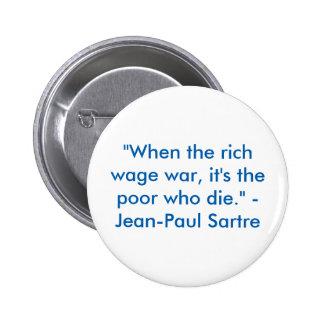"""""""Wenn die reichen Krieg unternehmen, ist es die Runder Button 5,1 Cm"""