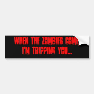 Wenn die Zombies kommen, bin ich Sie… stolpernd Autoaufkleber