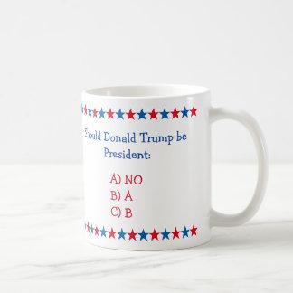 Wenn Donald Trump Präsident Funny Tea Coffee ist Kaffeetasse