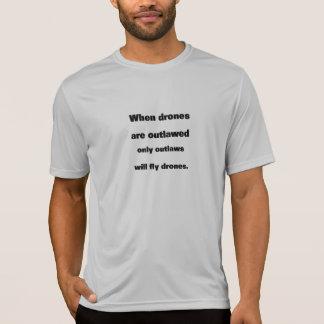 Wenn Drohnen geächtet werden T-Shirt