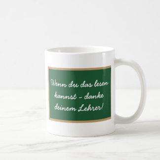 Wenn du das lesen  kannst - danke  deinem Lehrer! Kaffeetasse