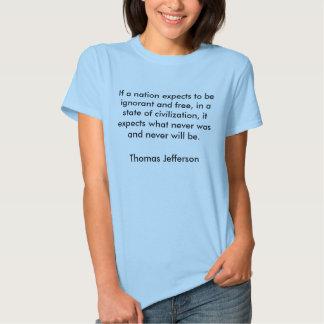 Wenn eine Nation erwartet, zu sein ignorant und T Shirt