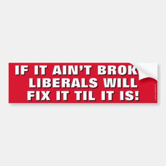 Wenn es ist nicht brach… Liberale Autoaufkleber