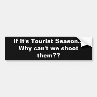 Wenn es ist Touristensaison… Warum können wir sie  Autoaufkleber
