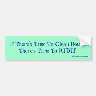 Wenn es Zeit gibt, Haus zu säubern, gibt es Zeit… Autoaufkleber