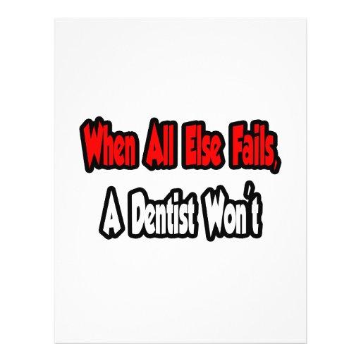 Wenn ganz sonst versagt, wird ein Zahnarzt nicht Bedruckte Flyer