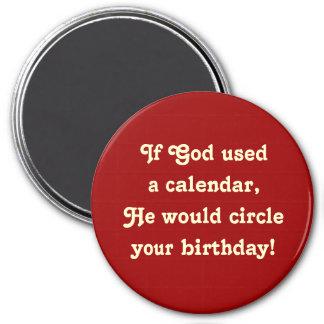 Wenn Gott einen Kalender benutzte, wurde er c… - B Runder Magnet 7,6 Cm