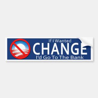 Wenn ich Änderung wollte, würde ich zur Bank - Autoaufkleber