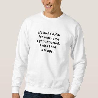 Wenn ich einen Dollar hatte Sweatshirt