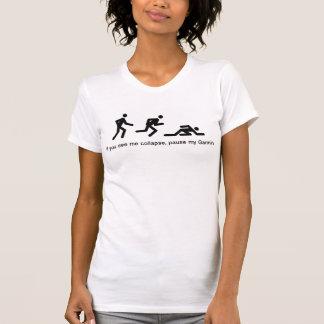 Wenn ich einstürze, pausieren mein Garmin! T-Shirt