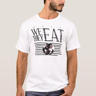WENN ICH ESSE, ESSEN SIE T-Shirt