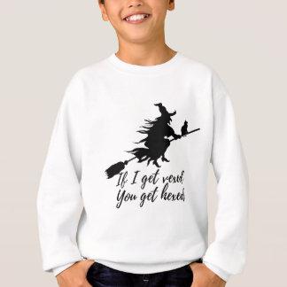 Wenn ich geärgert erhalte, erhalten Sie hexed Sweatshirt