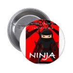 Wenn ich mich aufwachse, wollen Sie, um ein Ninja  Anstecknadel